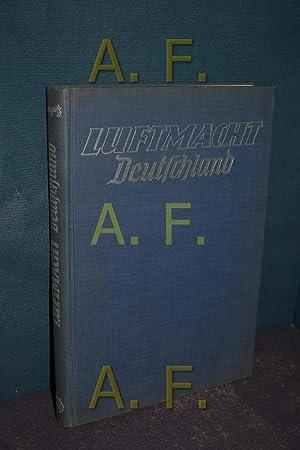 Luftmacht Deutschland : Luftwaffe, Industrie, Luftfahrt. Heinz: Thorwald, Jürgen:
