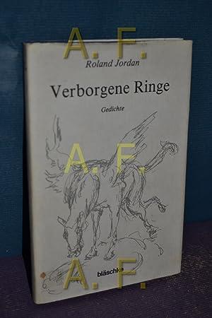 Verborgene Ringe : Gedichte. [Hrsg. in Zsarb. mit d. Turmbund, Ges. für Literatur u. Kunst, ...