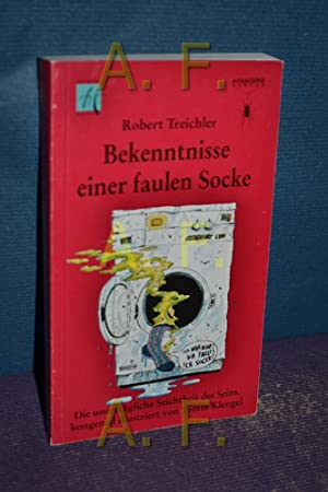 Bekenntnisse einer faulen Socke : 42 Stories zur unerträglichen Seichtheit des Seins. Ill.: ...