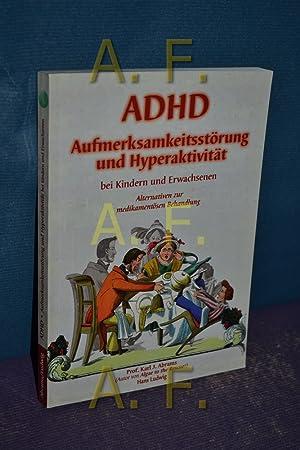 ADHD - Aufmerksamkeitsstörung mit Hyperaktivität bei Kindern und Erwachsenen : ...