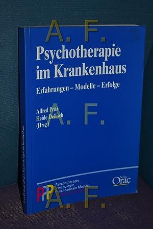 Psychotherapie im Krankenhaus : Erfahrungen - Modelle - Erfolge. von Alfred Pritz , Heide Dellisch ...