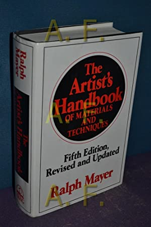 The Artist's Handbook of Materials and Techniques: Fifth Edition, Revised and Updated: Mayer, ...