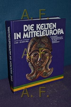 Die Kelten in Mitteleuropa : Kultur, Kunst,: Krön, Peter [Herausgeber]