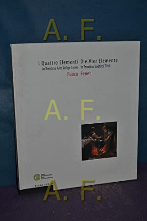 I quattro elementi in Trentino Alto Adige Tirolo: Teil: Bd. 2., Fuco / Die vier Elemente in ...