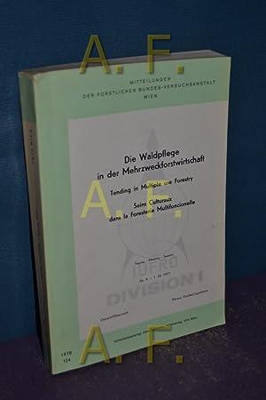 Die Waldpflege in der Mehrzweckforstwirtschaft : Tagung, 26.9. - 1.10.1977, Ossiach. Ö...