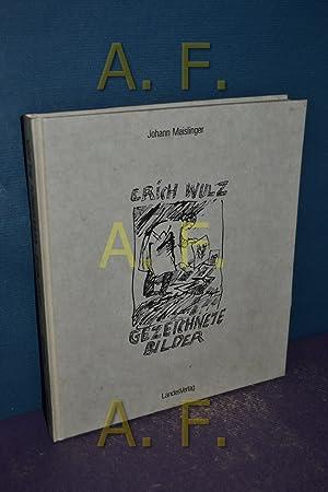 Gezeichnete Bilder. Johann Maislinger (Hrsg.): Wulz, Erich: