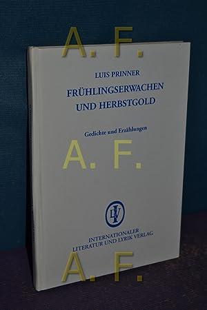 Frühlingserwachen und Herbstgold : Gedichte und Erzählungen.: Prinner, Luis: