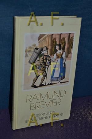 Raimund-Brevier : reine Liebe ist des Herzens: Raimund, Ferdinand: