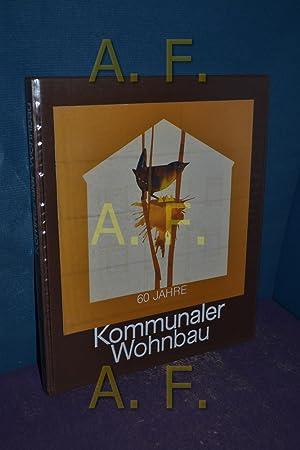 60 Jahre Kommunaler Wohnbau. Wien die Stadt: Compress-GesmbH., [Herausgeber]: