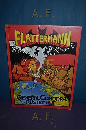 Flattermann, Band 3 : General Gomorra rüstet auf.: Kofron, Kurt und Wenzel (Zeichn.) Kofron: