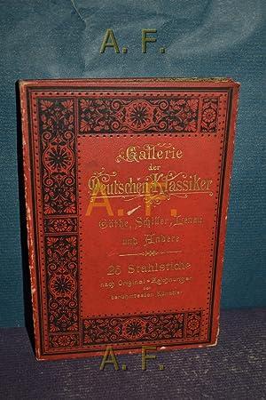 Gallerie der Deutschen Klassiker : Göhte, Schiller,