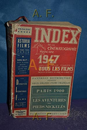 Index de la Cinématographie francaise 1947 : Analyse critique complete de tous les Films, ...
