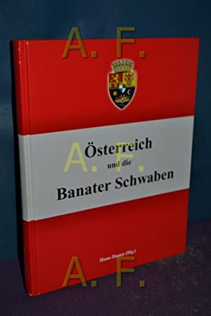 Österreich und die Banater Schwaben : Festschrift , an der Schwelle zum 100-jährigen ...