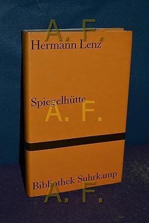 Spiegelhütte / Band 543 der Bibliothek Suhrkamp: Lenz, Hermann: