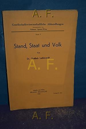 Stand, Staat und Volk : Gesllschaftswissenschaftliche Abhandlungen.: Leibbrandt, Gottlieb: