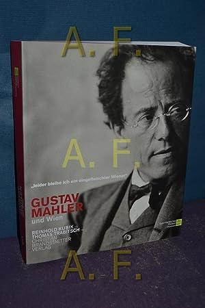 """Gustav Mahler und Wien : """"leider bleibe: Kubik, Reinhold (Hrsg.),"""
