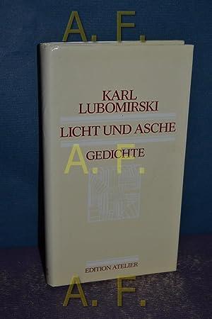 Licht und Asche : Gedichte. Edition Atelier: Lubomirski, Karl:
