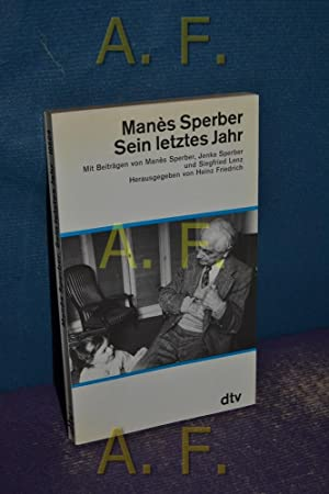 Manès Sperber, sein letztes Jahr.: Sperber, Manès (Mitverf.),