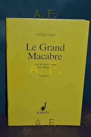 Le Grand Macabre : Oper in zwei: Ligeti, György: