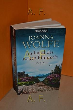 Im Land des weiten Himmels : Roman.: Wolfe, Joanna: