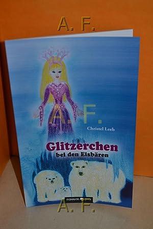 Glitzerchen bei den Eisbären.: Leeb, Christel: