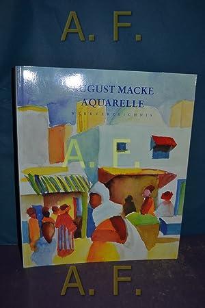 August Macke - Aquarelle : Werkverzeichnis. [Hrsg.: Heiderich, Ursula und