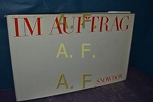 Im Auftrag [Bilder d. gleichnamigen Kodak Photoausstellung,: Snowdon, Antony Armstrong-Jones