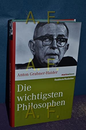 Die wichtigsten Philosophen. Marix Wissen: Grabner-Haider, Anton: