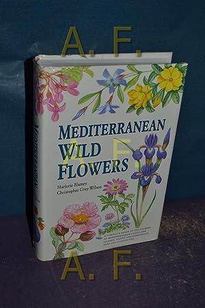 Mediterranean Wild Flowers (Collins Field Guide): Grey-Wilson, Christopher, Marjorie