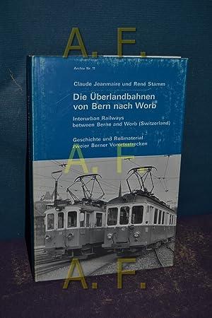 Die Überlandbahnen von Bern nach Worb : Jeanmaire, Claude (Mitverf.):