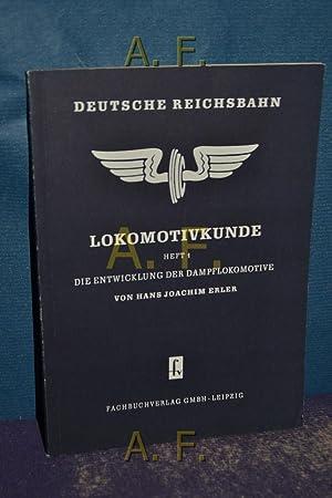 Lokomotivkunde Heft 1 : Die Entwicklung der: Erler, Hans Joachim: