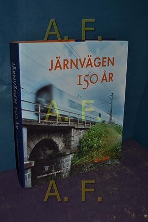 Järnvägen 150 Ar : 1856-2006: Rosander, Karin, lars
