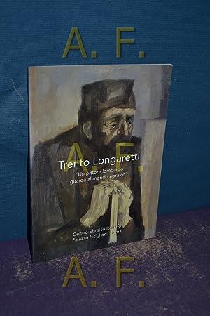 Trento Longaretti Un pittore lombardo guarda al