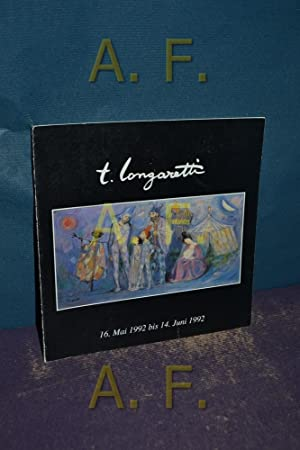 Trento Longaretti, 16.Mai 1992 bis 14. Juni: Longaretti, Trento [Künstler]: