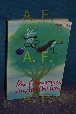 Die Omama im Apfelbaum / erzählt von: Lobe, Mira und