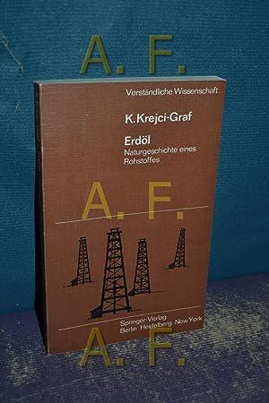 Erdöl. Naturgeschichte eines Rohstoffes (Verständliche Wissenschaft 28): Krejci-Graf, K.: