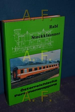 Österreichische Personenwaggons : Entwicklung, Konstruktion und Betrieb: Rabl, Maximilian und