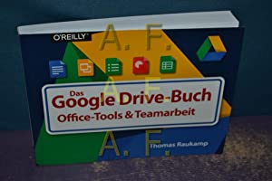 Das Google-Drive-Buch : Office-Tools & Teamarbeit.: Raukamp, Thomas: