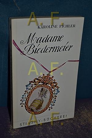 Madame Biedermeier (Stiasny-Bücherei 130) Eingeleitet und ausgewählt: Pichler, Caroline und