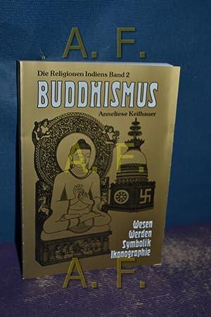 Buddhismus (Die Religionen Indiens 2) Keilhauer, Anneliese: Keilhauer, Anneliese: