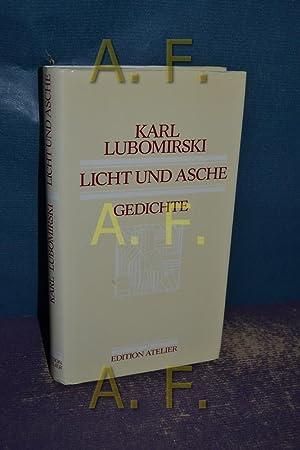 Licht und Asche : Gedichte / SIGNIERT: Lubomirski, Karl: