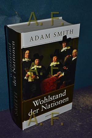 Wohlstand der Nationen Nach der Übers. von: Smith, Adam und
