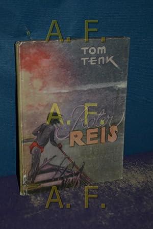 Roter Reis : Roman. Tom Tenk: Kögl, Ferdinand: