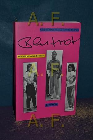 Blutrot : was Menstruation bedeutet. , Christel: Reher-Juschka, Gabriele und