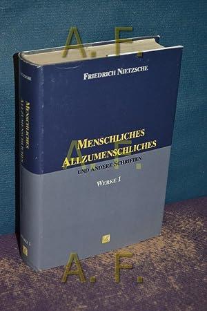 Menschliches Allzumenschliches und andere Schriften (Nietzsche, Friedrich: Nietzsche, Friedrich: