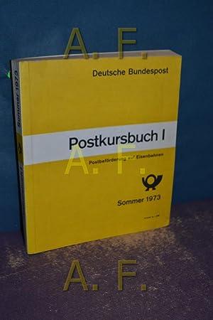 Postkursbuch I, Beförderung auf Eisenbahnen, Sommer 1973,: Bundesministerium für Post-