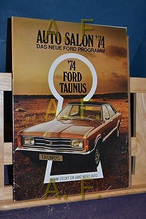 Auto Salon 74, Das neue Ford Programm,: Ford, [Herausgeber]: