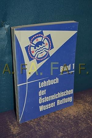 Lehrbuch der Österreichischen Wasser Rettung, Band 1,
