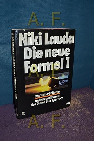 Die neue Formel 1 [eins] : das: Lauda, Niki: