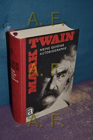 Meine geheime Autobiographie: Twain, Mark, Harriet